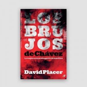 Portada de Los brujos de Chávez. La magia como prolongación de la política