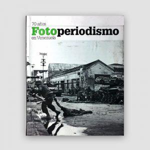 Portada de 70 años de fotoperiodismo en Venezuela