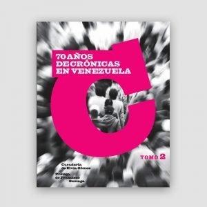 Portada de 70 años de crónicas en Venezuela (Tomo II)