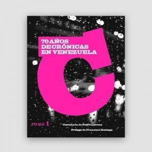 Portada de 70 años de crónicas en Venezuela (Tomo I)