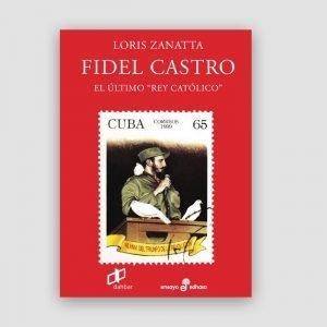 Portada de Fidel Castro. El último rey católico.
